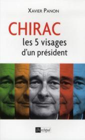 Chirac ; les 5 visages d'un président - Couverture - Format classique