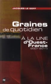 Graines de quotidien ; à la une d'Ouest-France ; 2001-2011 - Couverture - Format classique