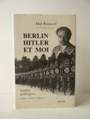 BERLIN HITLER ET MOI. Inédits politiques. - Couverture - Format classique