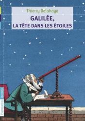 Galilée, la tête dans les étoiles - Couverture - Format classique