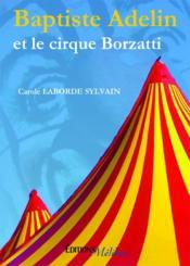 Baptiste Adelin et le cirque Borzatti - Couverture - Format classique