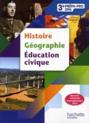 Histoire-géographie-éducation civique ; 3ème prépa pro ; livre de l'élève (édition 2012) - Couverture - Format classique