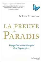 telecharger La preuve du paradis – voyage d'un neurochirurgien dans l'apres-vie… livre PDF en ligne gratuit