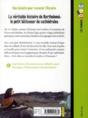 La véritable histoire de Bartholomé, le petit bâtisseur de cathédrales - 4ème de couverture - Format classique