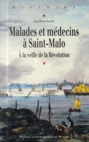 Malades et médecins à Saint-Malo ; à la veille de la Révolution - Couverture - Format classique