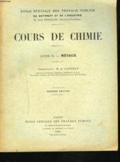 Cours De Chimie. Livre Ii. Metaux. - Couverture - Format classique
