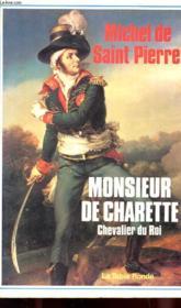 Monsieur De Charette - Chevalier Du Roi - Couverture - Format classique