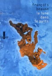 La lune dans le puits ; des histoires vraies de Méditerranée - Couverture - Format classique