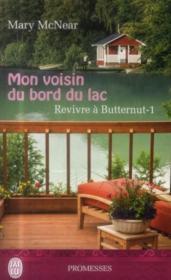Revivre à Butternut t.1 ; mon voisin du bord du lac - Couverture - Format classique