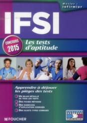 IFSI ; les tests d'aptitude ; concours ; 2015 - Couverture - Format classique