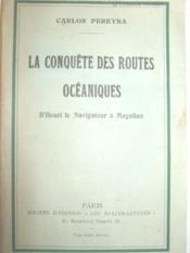 La Conquête des routes océaniques. D'Henri le Navigateur à Magellan. Traduit de l'espagnol par Robert RICARD. - Couverture - Format classique