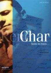 René Char ; seules les traces - Couverture - Format classique