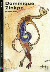 Dominique zinkpe plasticien (carnets de la creation) - Couverture - Format classique