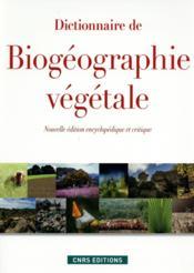 Dictionnaire de biogéographie végétale (nouvelle édition encyclopédique et critique) - Couverture - Format classique