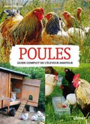 Poules ; guide complet de l'éleveur amateur - Couverture - Format classique