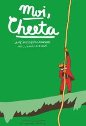 Moi Cheeta ; une autobiographie hollywoodienne - Couverture - Format classique