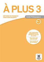 À plus ! 3 ; FLE ; guide pédagogique - Couverture - Format classique