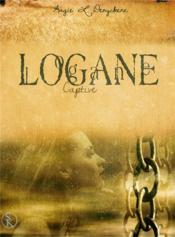 Logane t.4 ; captive - Couverture - Format classique