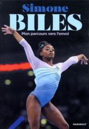 Simone Biles, mon parcours vers l'envol - Couverture - Format classique