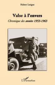 Valse a l'envers ; chronique des années 1953-1963 - Intérieur - Format classique
