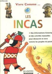 Vivre comme les Incas - Couverture - Format classique