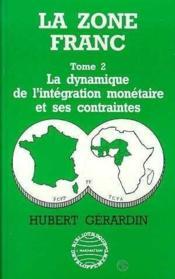Zone Franc (La) Vol 2 Dynamique De L'Integration - Couverture - Format classique