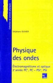 Physique des ondes pc, psi : electromagnetisme, optique - Couverture - Format classique