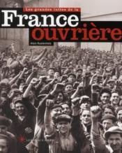 Les grandes luttes de la France ouvrière - Couverture - Format classique