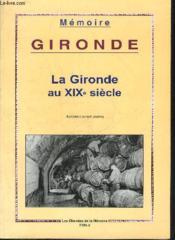 Gironde : La Gironde Au Xixeme Siecle - Couverture - Format classique