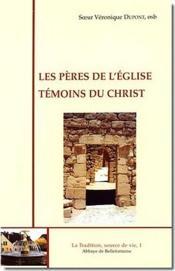 Les pères de l'église, témoins du christ - Couverture - Format classique
