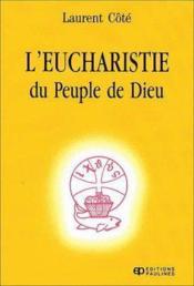 L'eucharistie du peuple de dieu - Couverture - Format classique