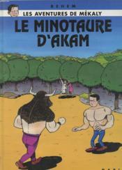 Les aventures de mékaly t.4 ; le minotaure d'akam - Couverture - Format classique