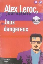 Alex Leroc, journaliste ; jeux dangereux ; niveau 1 - Intérieur - Format classique