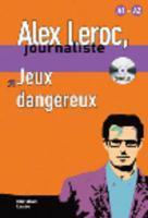 Alex Leroc, journaliste ; jeux dangereux ; niveau 1 - Couverture - Format classique