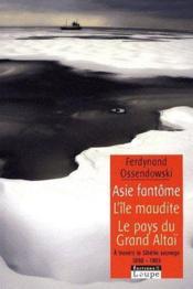 Asie fantôme ; l'île maudite, le pays du grand Altaï à travers la sibérie sauvage 1898-1905 - Couverture - Format classique
