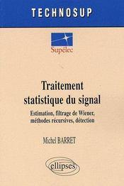 Traitement statistique du signal ; estimation, filtrage de Wiener, méthodes récursives, détection - Couverture - Format classique