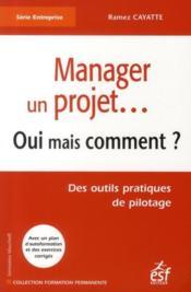Management de projet ; oui, mais comment ? - Couverture - Format classique