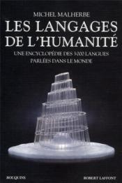 Les langages de l'humanité ; une encyclopédie des 3000 langues parlées dans le monde - Couverture - Format classique