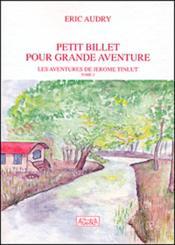 Petit billet pour grande aventure t. 2 ; les aventure de Jérôme Tinlut - Couverture - Format classique