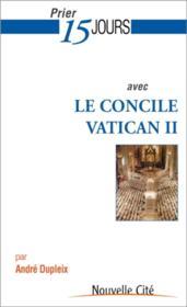 Prier 15 jours avec... ; le concile Vatican II - Couverture - Format classique