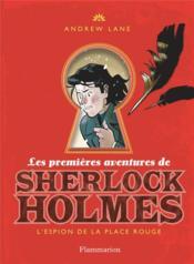 Les premieres aventures de Sherlock Holmes t.3 ; l'espion de la place rouge - Couverture - Format classique