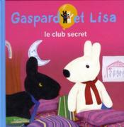 Gaspard Et Lisa ; Le Club Secret - Couverture - Format classique