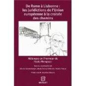 De Rome à Lisbonne : les juridictions de l'Union européenne à la croisée des chemins - Couverture - Format classique