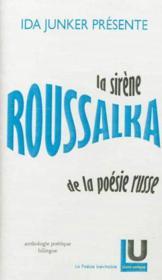Roussalka, la sirene de la poesie russe, anthologie poetique bilingue - Couverture - Format classique
