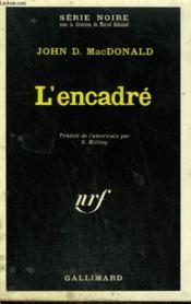 L'Encadre. Collection : Serie Noire N° 1364 - Couverture - Format classique
