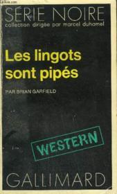 Collection : Serie Noire N° 1677 Les Lingots Sont Pipes - Couverture - Format classique