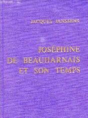 Josephine De Beauharnais Et Son Temps - Couverture - Format classique