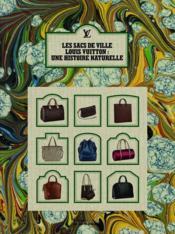 Les sacs de ville Louis Vuitton ; une histoire naturelle - Couverture - Format classique