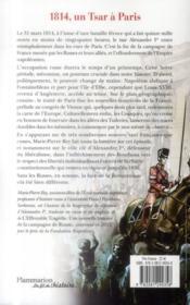 1814, un Tsar à Paris ; 1814, l'année où les Russes ont fait l'histoire de France - 4ème de couverture - Format classique