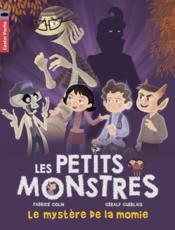 Les petits monstres t.6 ; le mystère de la momie - Couverture - Format classique